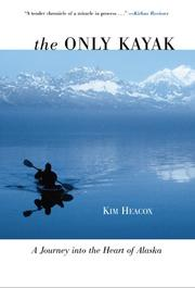 THE ONLY KAYAK by Kim Heacox