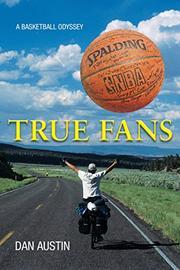 TRUE FANS by Dan Austin