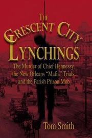 THE CRESCENT CITY LYNCHINGS by Tom Smith