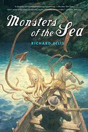 MONSTERS OF THE SEA by Richard Ellis