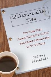 BILLION-DOLLAR KISS by Jeffrey Stepakoff