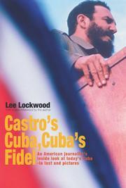 CASTRO'S CUBA, CUBA'S FIDEL by Lee Lockwood