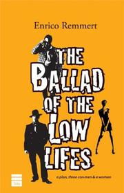 THE BALLAD OF THE LOW LIFES by Enrico Remmert