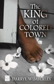 THE KING OF COLORED TOWN by Darryl Wimberley