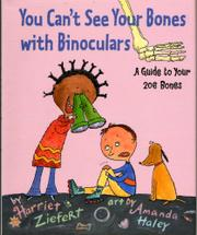 YOU CAN'T SEE YOUR BONES WITH BINOCULARS by Harriet Ziefert