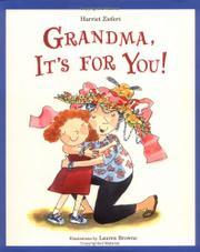 GRANDMA, IT'S FOR YOU! by Harriet Ziefert
