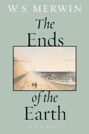 THE ENDS OF THE EARTH by W.S. Merwin