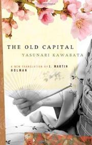 THE OLD CAPITAL by Yasunari Kawabata