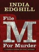 FILE M FOR MURDER by India Edghill