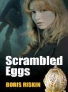 SCRAMBLED EGGS by Boris Riskin