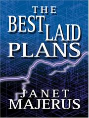 THE BEST LAID PLANS by Janet Majerus