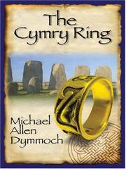THE CYMRY RING by Michael Allen Dymmoch