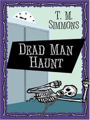DEAD MAN HAUNT by T.M. Simmons
