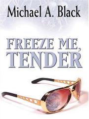 Book Cover for FREEZE ME TENDER