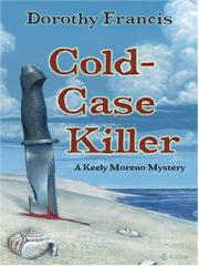 COLD-CASE KILLER by Dorothy Francis