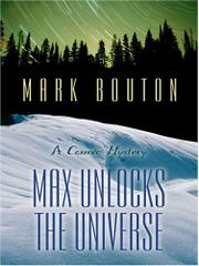 MAX UNLOCKS THE UNIVERSE by Mark Bouton