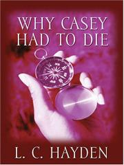 WHY CASEY HAD TO DIE by L.C. Hayden