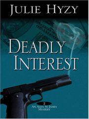 DEADLY INTEREST by Julie Hyzy