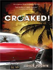 CROAKED! by Dick Lochte