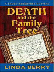 DEATH AND THE FAMILY TREE by Linda Berry