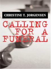 CALLING FOR A FUNERAL by Christine T. Jorgensen