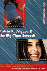 RAISIN RODRIGUEZ AND THE BIG-TIME SMOOCH by Judy Goldschmidt