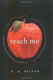 TEACH ME by R. A. Nelson
