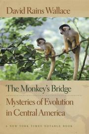 THE MONKEY'S BRIDGE: Mysteries of Evolution in Central America by David Rains Wallace