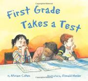 FIRST GRADE TAKES A TEST by Miriam Cohen