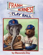 FRANK AND ERNEST PLAY BALL by Alexandra Day