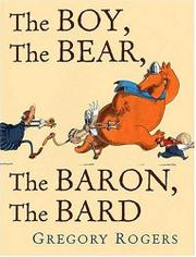 THE BOY, THE BEAR, THE BARON, THE BARD by Gregory Rogers