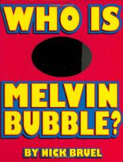 WHO IS MELVIN BUBBLE? by Nick Bruel