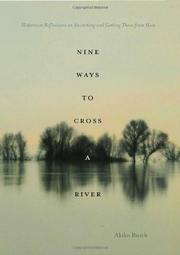 NINE WAYS TO CROSS A RIVER by Akiko Busch