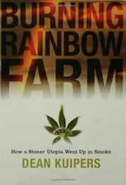 BURNING RAINBOW FARM by Dean Kuipers
