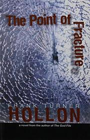 THE POINT OF FRACTURE by Frank Turner Hollon