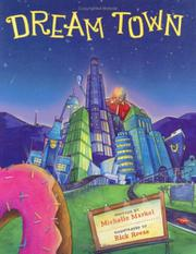 DREAM TOWN by Michelle Markel