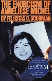 THE EXORCISM OF ANNELIESE MICHEL by Felicitas D. Goodman