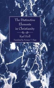 THE DISTINCTIVE ELEMENTS IN CHRISTIANITY by Karl Holl