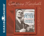 A MAN CALLED PETER: The Story of Peter Marshall by Catherine Marshall