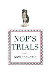 NOP'S TRIALS by Donald McCaig