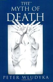 THE MYTH OF DEATH by Peter Wludyka