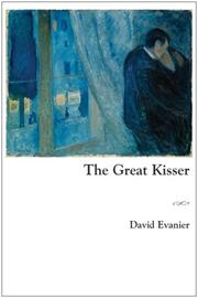 THE GREAT KISSER by David *Evanier