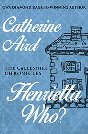 HENRIETTA WHO? by Catherine Aird