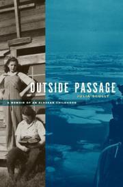 OUTSIDE PASSAGE: A Memoir of an Alaskan Childhood by Julia Scully