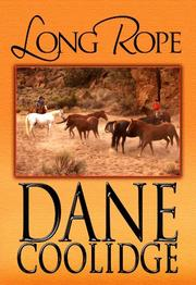 LONG ROPE by Dane Coolidge