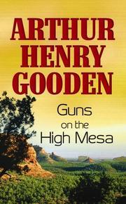 GUNS ON THE HIGH MESA by Arthur Henry Gooden
