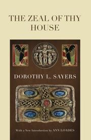 THE ZEAL OF THY HOUSE by Dorothy L. Sayers