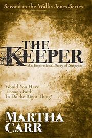 THE KEEPER by Martha Carr
