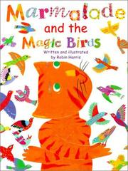 MARMALADE AND THE MAGIC BIRDS by Robin Harris