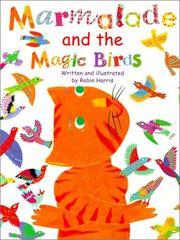 MARMALADE AND THE MAGIC BIRDS by Robin Harris